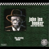 John Lee Hooker - More Real Folk Blues - The Missing Album (32 Bit Digitally Remastered) '1997