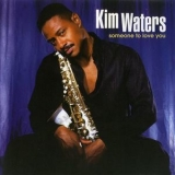 Kim Waters - Someone To Love You '2002