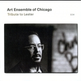 Art Ensemble Of Chicago - Tribute To Lester '2001