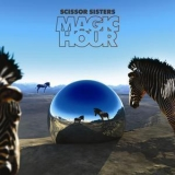 Scissor Sisters - Magic Hour (Bonus Tracks) '2012