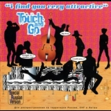 Touch And Go - I Find You Very Attractive '1999