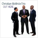 Christian Mcbride Trio - Out Here '2013