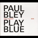 Paul Bley - Play Blue: Oslo Concert '2014