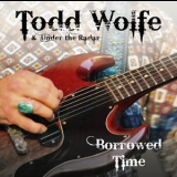 Todd Wolfe - Borrowed Time '2009