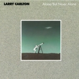 Larry Carlton - Alone / But Never Alone '1986
