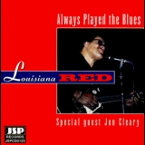 Louisiana Red - Always Played The Blues '1994