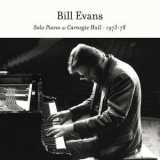 Bill Evans - Solo Piano At Carnegie Hall 1973-78 '2013