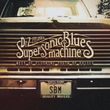 Supersonic Blues Machine - West Of Flushing, South Of Frisco '2016
