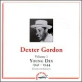 Dexter Gordon - Young Dex [1941 - 1944] Vol. 1 '1997