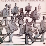 Rahsaan Roland Kirk - Other Folks' Music '1976