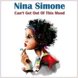 Nina Simone - Can't Get Out Of This Mood '2015