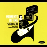 Stan Getz - Moments In Time '2016