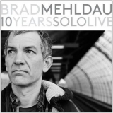 Brad Mehldau - 10 Years Solo Live (CD2) The Concert '2015