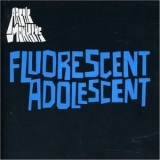 Arctic Monkeys - Fluorescent Adolescent [CDM] '2007