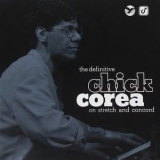 Chick Corea - The Definitive Chick Corea On Stretch And Concord (2CD) '2011