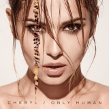 Cheryl - Only Human (Deluxe Edition) '2014