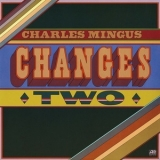 Charles Mingus - Changes Two '1975