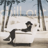 John Lee Hooker - Chill Out '1995