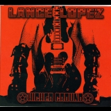 Lance Lopez - Higher Ground '2007