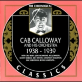 Cab Calloway - Cab Calloway And His Orchestra 1938-1939 '1990