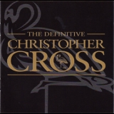 Christopher Cross - The Definitive Christopher Cross '2001