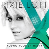 Pixie Lott - Young Foolish Happy (Deluxe Edition) '2011
