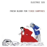 Electric Six - Fresh Blood For Tired Vampyres '2016