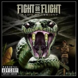 Fight Or Flight - A Life By Design? '2013