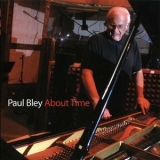 Paul Bley - About Time '2008