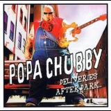 Popa Chubby - Deliveries After Dark '2007