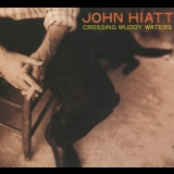 John Hiatt - Crossing Muddy Waters '2000