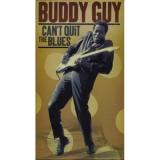 Buddy Guy - Can't Quit The Blues (3CD) '2006
