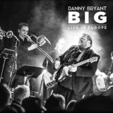 Danny Bryant - Big - Live In Europe (2CD) '2017