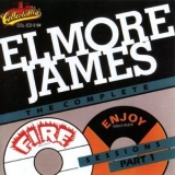 Elmore James - The Complete Fire And Enjoy Sessions Part 1 '1994