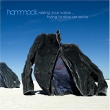 Hammock - Raising Your Voice...trying To Stop An Echo (2CD) '2016
