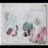 Hammock - Maybe They Will Sing For Us Tomorrow (remastered 2013) '2008