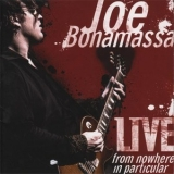 Joe Bonamassa - Live From Nowhere In Particular (2CD) '2008