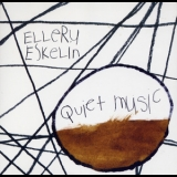 Ellery Eskelin - Quiet Music (2CD) '2006