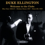 Duke Ellington - Welcome To The Clubs: Blue Note 1956-57, Hickory House 1957, Storyville 1959 '2014
