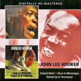 John Lee Hooker - Born In Mississippi, Raised Up In Tennessee '2013