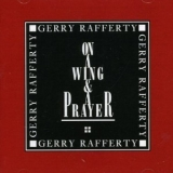 Gerry Rafferty - On A Wing & A Prayer '1992