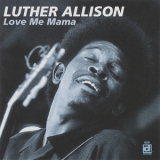 Luther Allison - Love Me Mama '1969