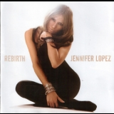 Jennifer Lopez - Rebirth '2005