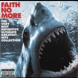 Faith No More - The Very Best Definitive Ultimate Greatest Hits Collection (2CD) '2009