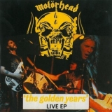 Motorhead - The Golden Years - Live EP '1999