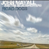 John Mayall & The Bluesbreakers - Road Dogs [er 20069-2] '2005