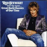 Rod Stewart - Still The Same... Great Rock Classics Of Our Time '2006