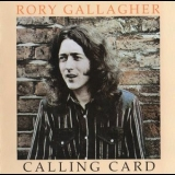 Rory Gallagher - Calling Card (2012, Sony Music) '1976