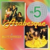 Arabesque - The Best Of Arabesque, Vol. 5 Billy's Barbeque '1996