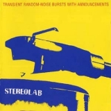 Stereolab - Transient Random-noise Bursts With Announcements '1993